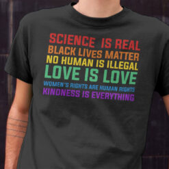 Science Is Real Black Lives Matter Love Is Love Shirt