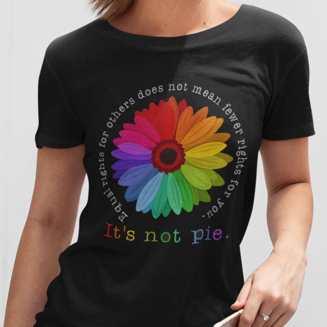 Sunflower It's Not Pie Equal Rights Shirt