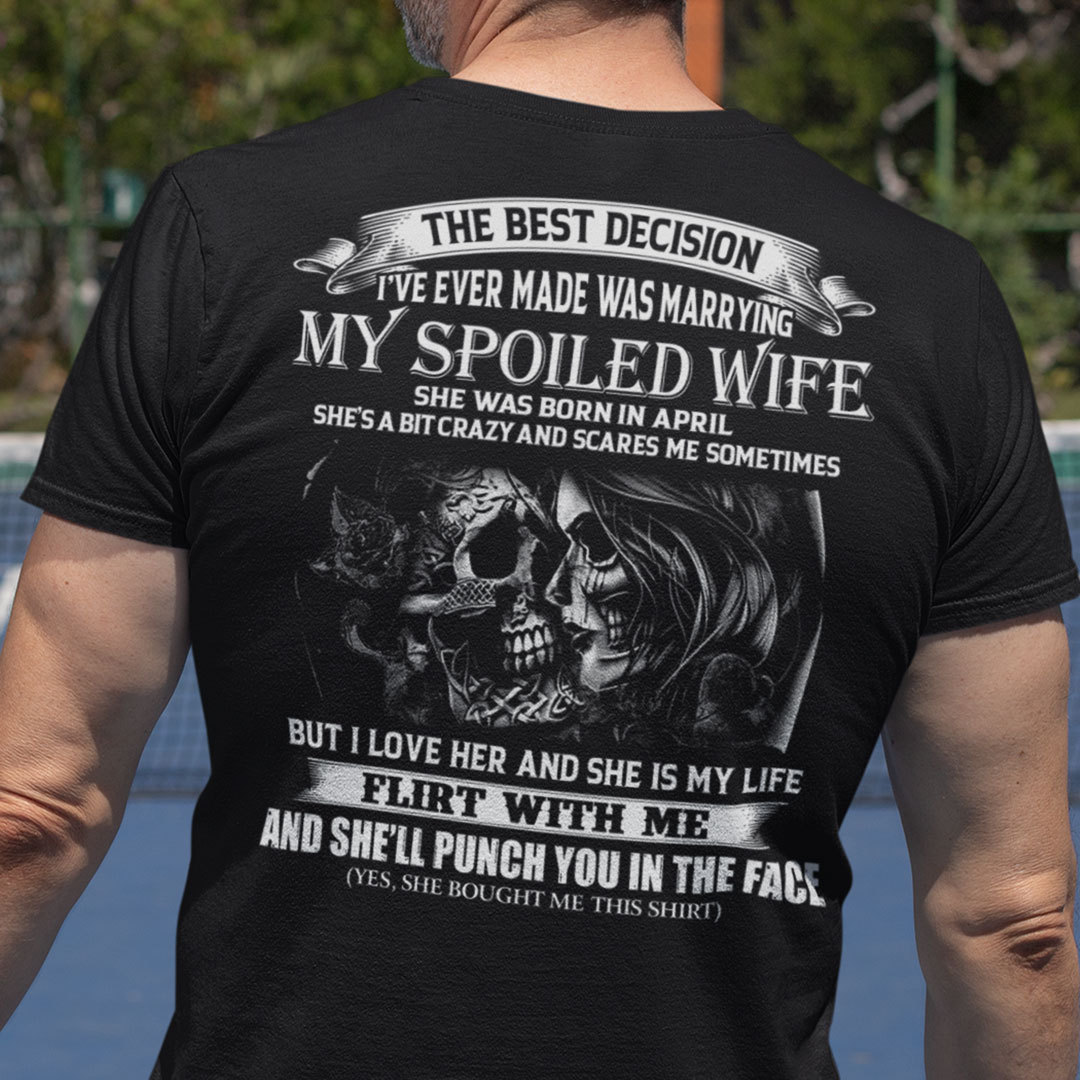 The Spoiled Wife Shirt She Was Born In April Skull Couple