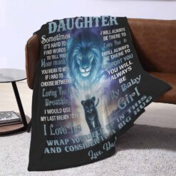 To My Daughter You Will Always Be My Baby Girl Lion Blanket