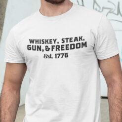 Whiskey Steak Gun And Freedom Est 1776 Shirt