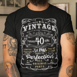 40th Birthday T Shirt Limited Edition Aged To Perfection