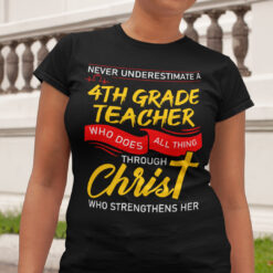4th Grade Teacher Shirt Who Does All Things Through Christ