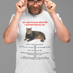 All I Need To Know About Life I Learned From My Cat Shirt For Cat Lover