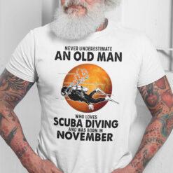 An Old Man Who Loves Scuba Diving Shirt Born In November