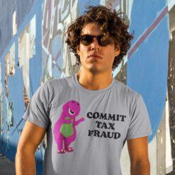 Commit Tax Fraud Shirt