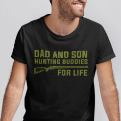 Dad And Son Hunting Buddies For Life Shirt