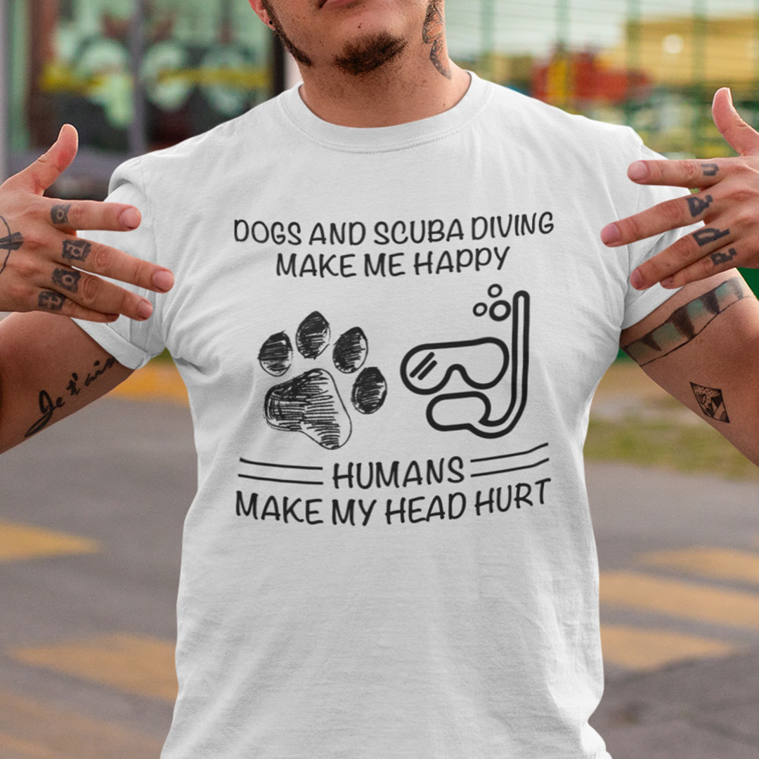 Dogs And Scuba Diving Make Me Happy Shirt