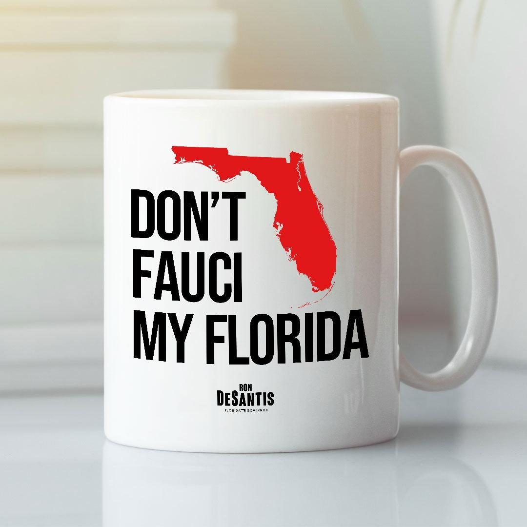 Don't Fauci My Florida Mug