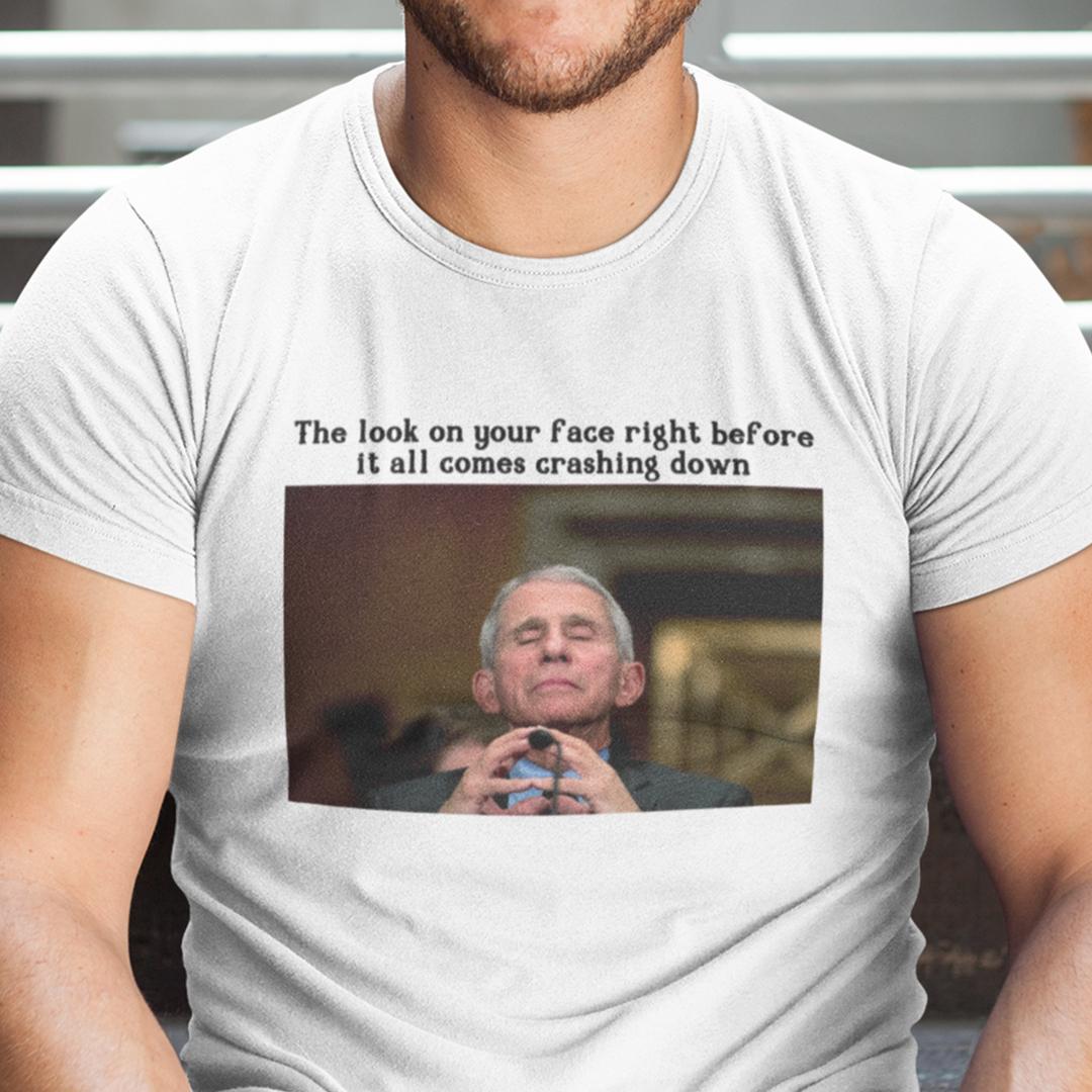 Dr Fauci T Shirt It All Comes Crashing Down
