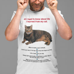 Funny All I Need To Know About Life I Learned From My Cat Shirt