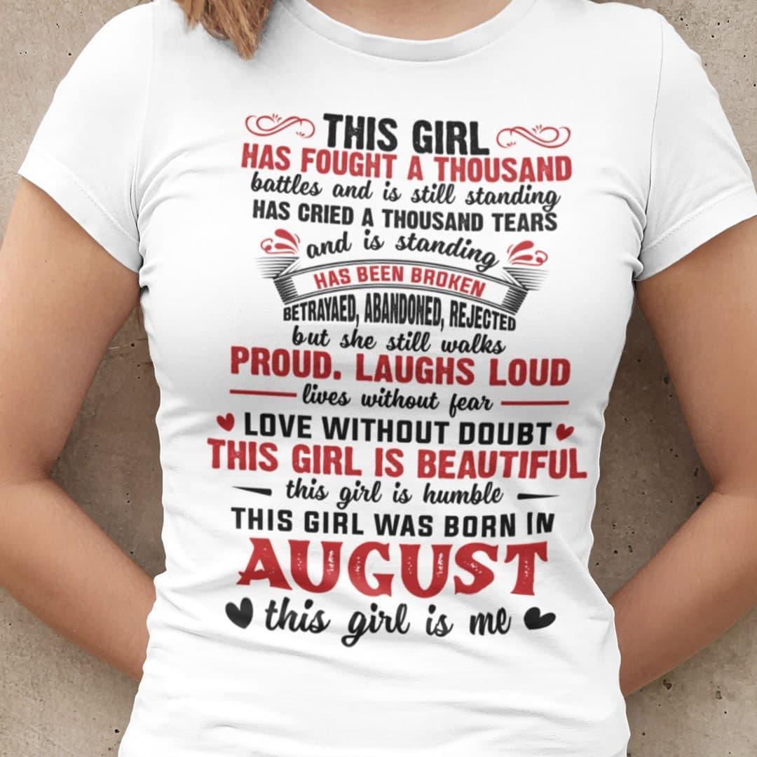 Girl Has Fought A Thousand Battles August Birthday Shirt