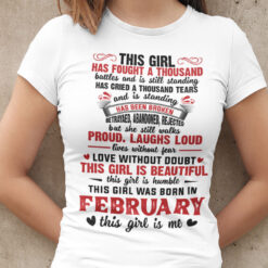 Girl Has Fought A Thousand Battles February Birthday Shirt
