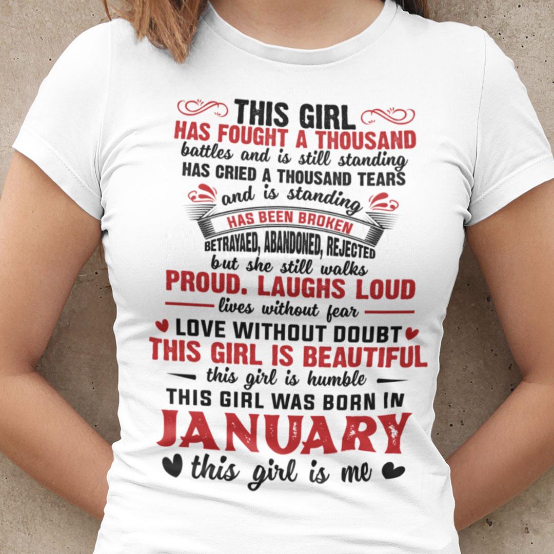 Girl Has Fought A Thousand Battles January Birthday Shirt