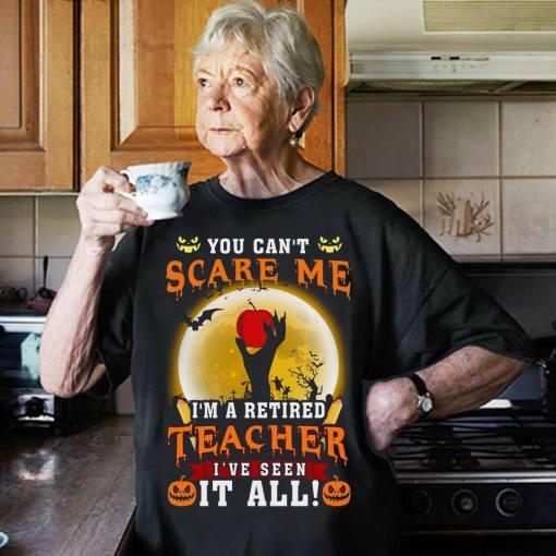 Halloween Retired Teacher Shirt You Can't Scare Me Apple- best Halloween gift ideas for teachers