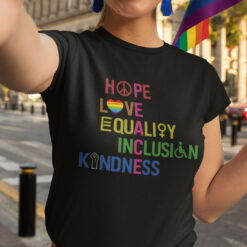 Hope Love Equality Inclusion Kindness Social Justice Shirt