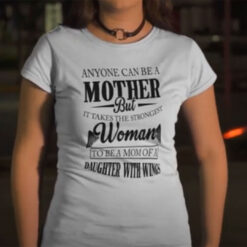 It Takes The Strongest Woman To Be A Mom Of A Son With Wings Shirt
