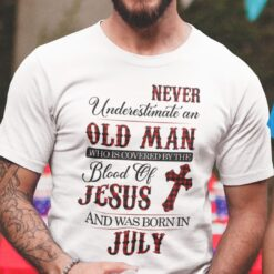 Jesus T Shirt Never Underestimate An Old Man July