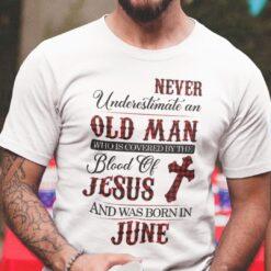 Jesus T Shirt Never Underestimate An Old Man June