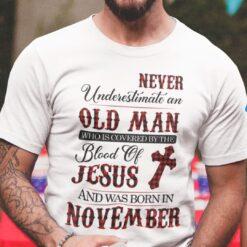 Jesus T Shirt Never Underestimate An Old Man November
