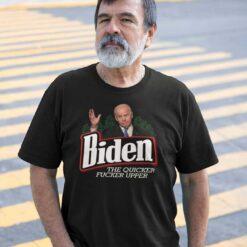 Official Biden The Quicker Fucker Upper T Shirt