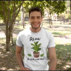 Plants Grow At Your Own Pace Shirt Green Life