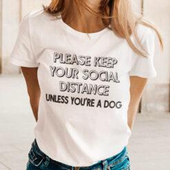 Social Distancing Shirt Please Keep Your Social Distance