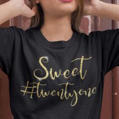 Sweet Twentyone Shirt 21st Birthday Gift
