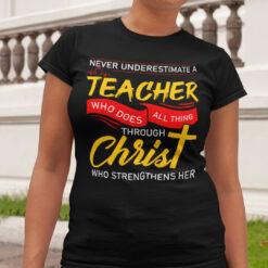 Teacher Shirt Who Does All Things Through Christ