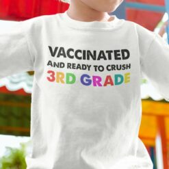 Vaccinated And Ready To Crush 3rd Grade Shirt