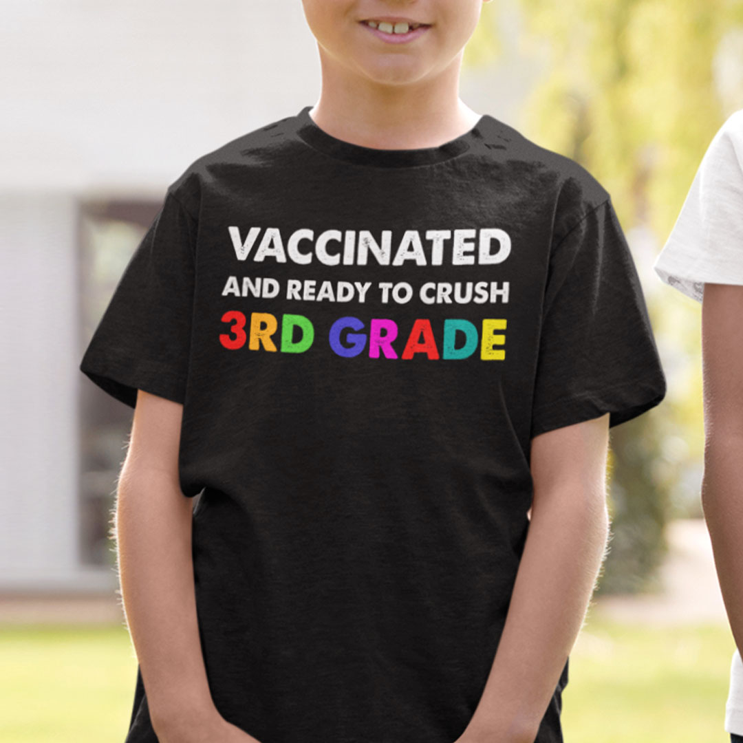 Vaccinated And Ready To Crush 3rd Grade Shirt Back To School