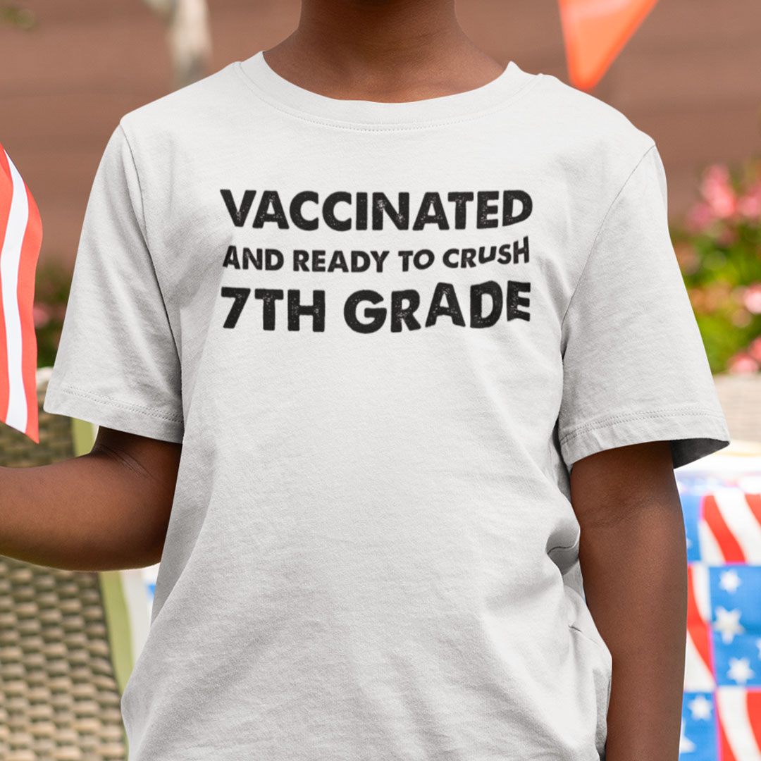 Vaccinated And Ready To Crush 7th Grade T Shirt