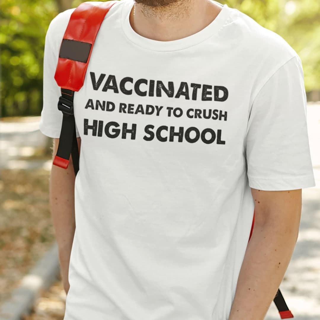 Vaccinated And Ready To Crush High School Shirt
