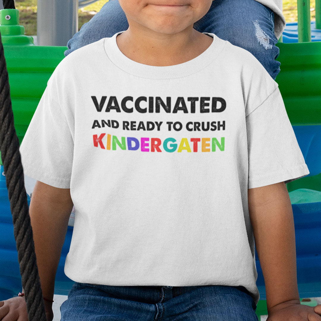 Vaccinated And Ready To Crush Kindergarten T Shirt