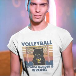 Volleyball Because Murder Is Wrong Black Cat Shirt