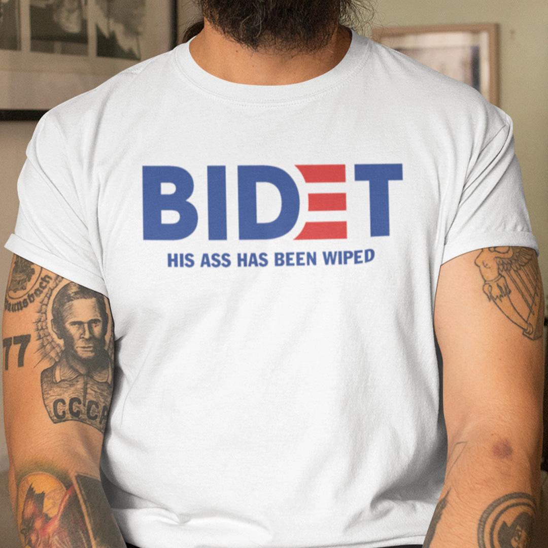 Bidet His Ass Has Been Wiped Funny Joe Biden Shirt