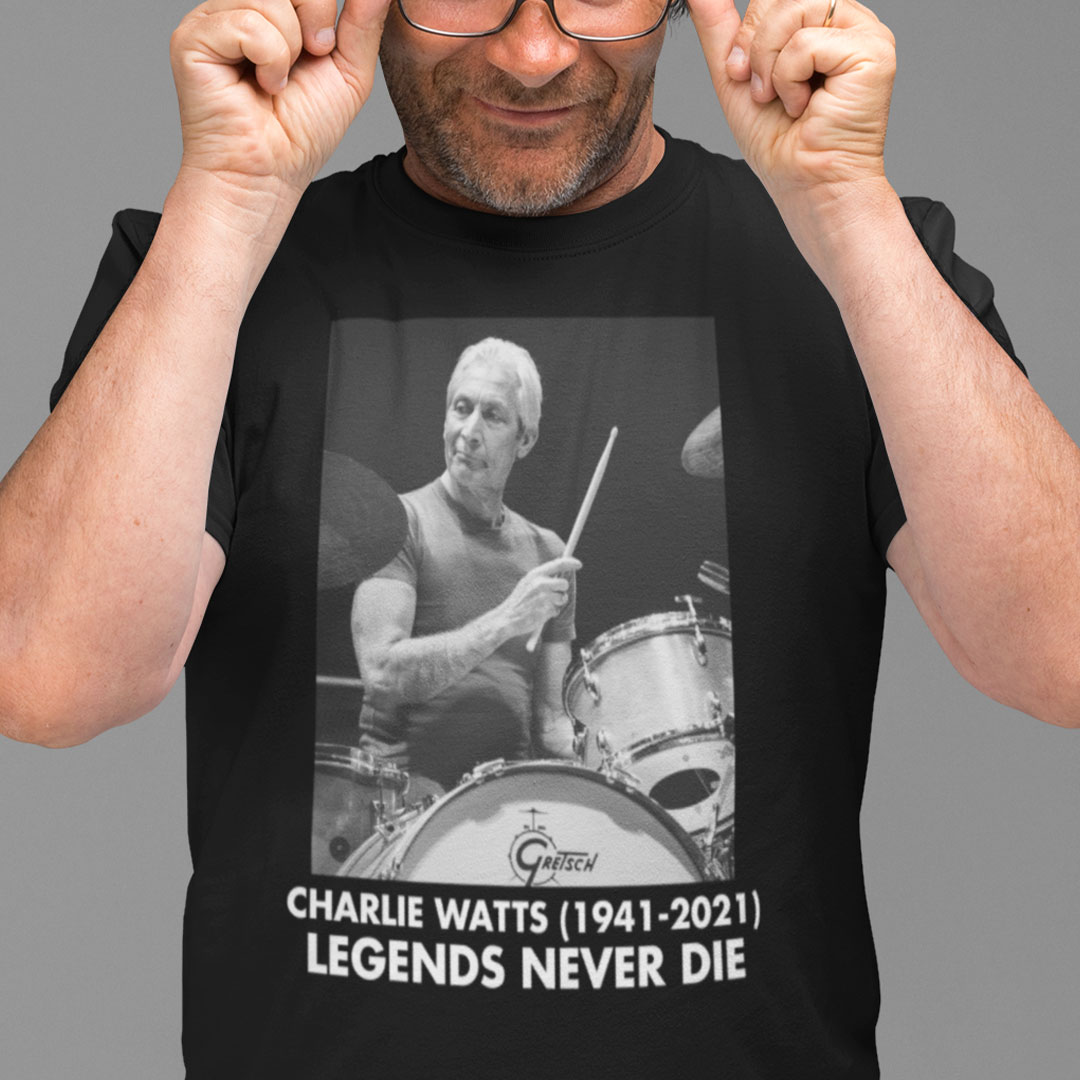 Charlie Watts Legend Never Die Shirt