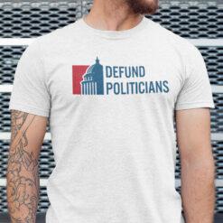Defund Politicians Shirt Save America