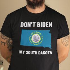 Don't Biden My South Dakota Shirt Anti Biden