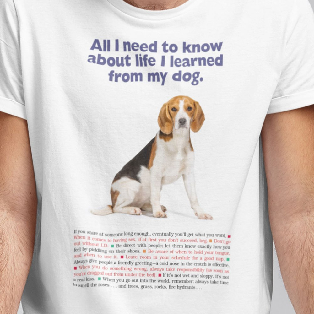 Funny All I Need To Know About Life I Learned From My Dog Shirt