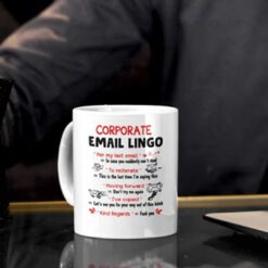 Funny Corporate Email Lingo Mug For Co-Worker
