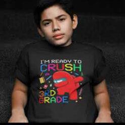 I'm Ready To Crush 3rd Grade Among Us T Shirt