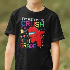 I'm Ready To Crush 4th Grade Among Us T Shirt