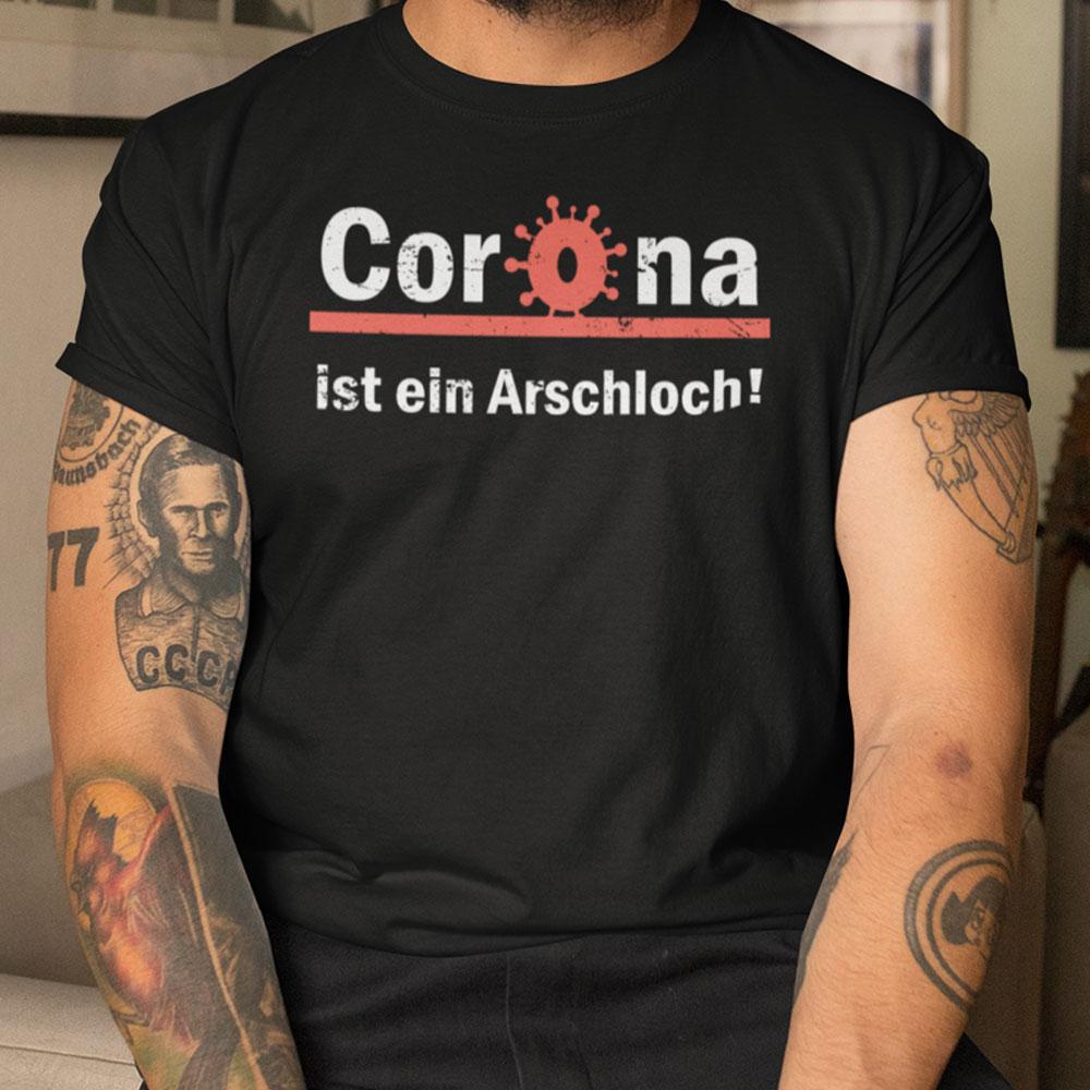 T-Shirt Corona Ist Ein Arschloch