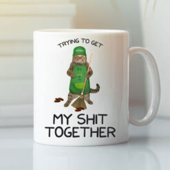 Trying To Get My Shit Together Mug Funny Cat Mug
