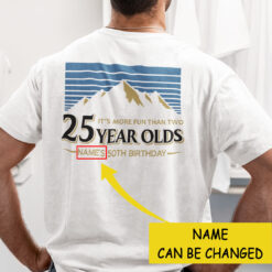 Personalized More Fun Than Two 25 Year Olds Shirt 50th Birthday
