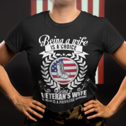Being A Veteran's Wife Is A Privilege Shirt