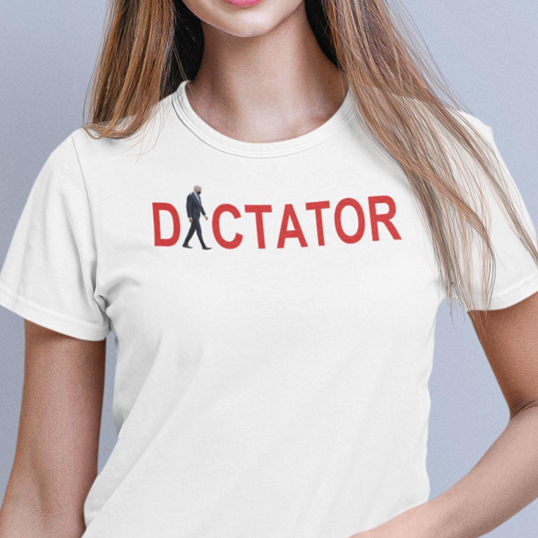 Biden Dictator Shirt Anti Biden