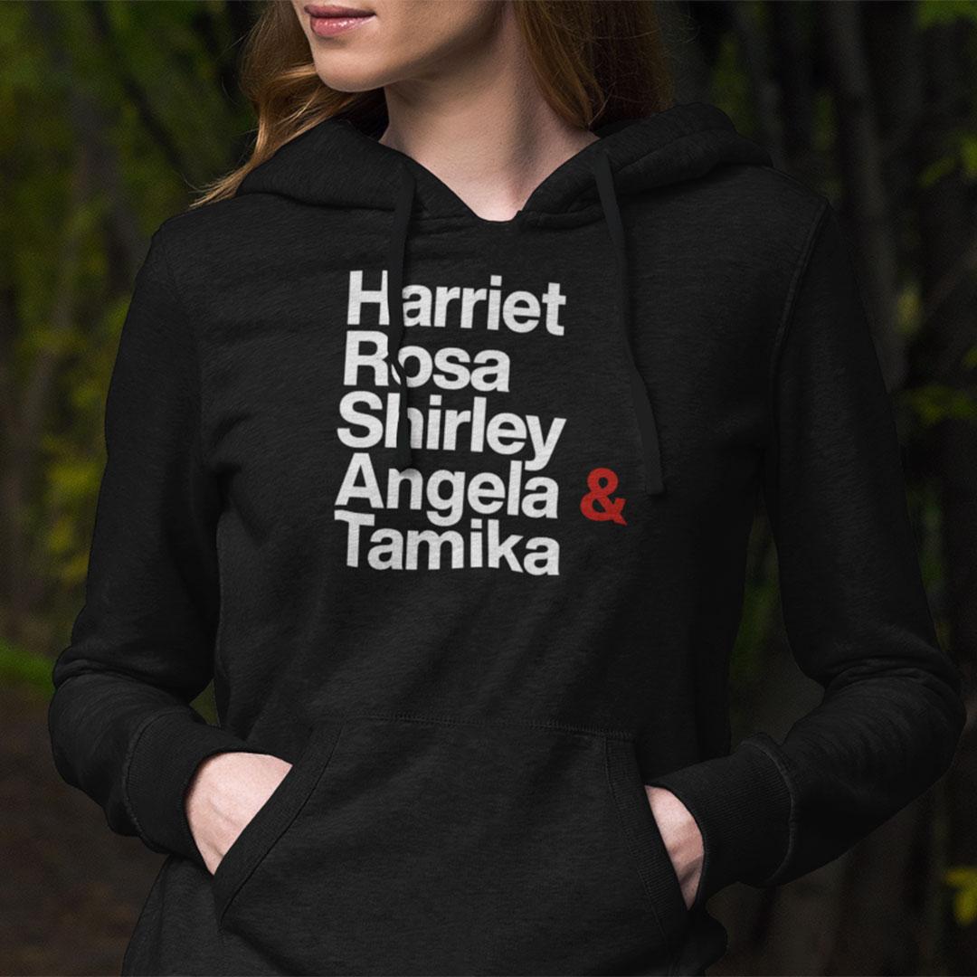 Harriet Rosa Shirley Angela Tamika Hoodie