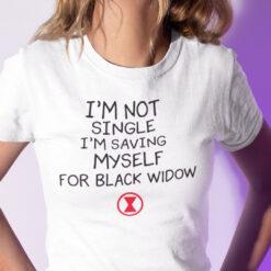 I'm Not Single I'm Saving Myself For Black Window Shirt